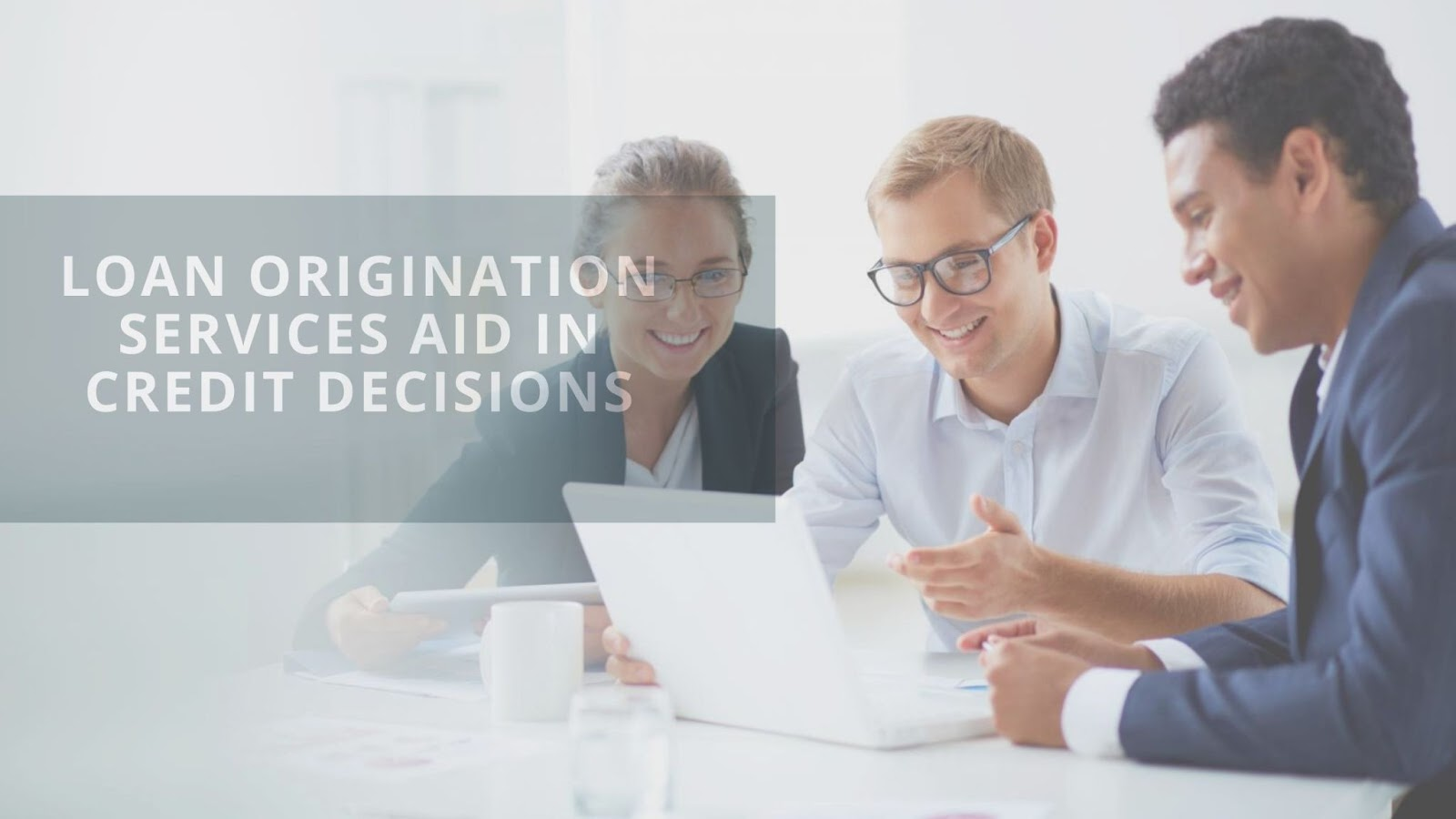 Loan Origination Services Aid in Credit Decisions